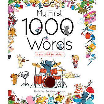 Mijn eerste 1000 woorden door Caroline Modeste - 9781770857971 boek
