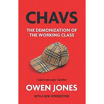 Chavs - Demonizacji klasy robotniczej przez Owen Jones - 97817847