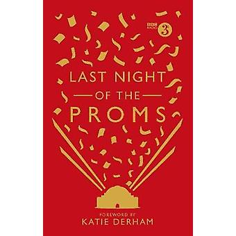 Last Night of the Proms - An Official Miscellany by Last Night of the