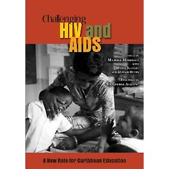 Challenging HIV and AIDS - A New Role for Caribbean Education by Micha