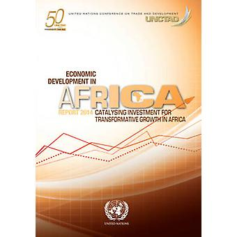 Economic Development in Africa Report 2014 - Catalysing Investment for
