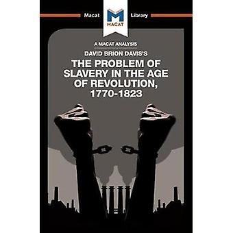 The Problem of Slavery in the Age of Revolution by Duncan Money - 978