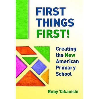 Primeiras coisas primeiro! -Criando a nova escola primária americana por Ruby