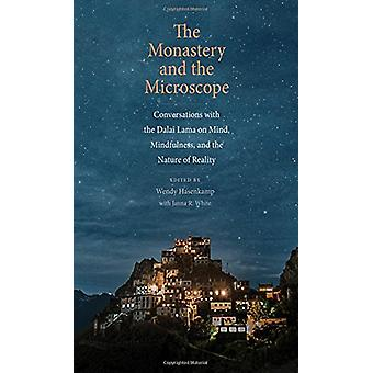 The Monastery and the Microscope - Conversations with the Dalai Lama o