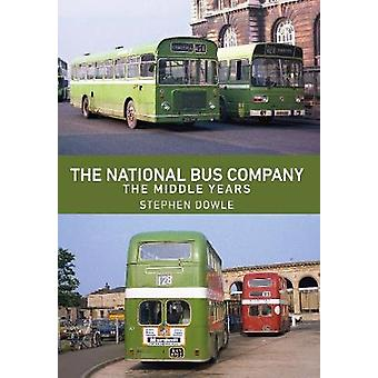 The National Bus Company - The Middle Years by Stephen Dowle - 9781445