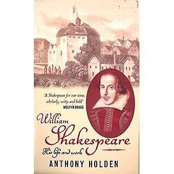 William Shakespeare: Hans liv och arbete