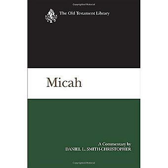 Miqueas: Un Comentario (biblioteca del Viejo Testamento)