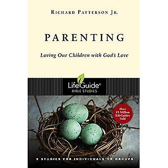 Kindererziehung: Unsere Kinder zu lieben, mit der Liebe Gottes