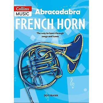 Abracadabra hoorn (leerling boek): de manier om te leren door middel van liedjes en deuntjes (Abracadabra messing of geelkoper)
