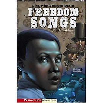 Freedom Songs: A Tale of the Underground Railroad (Graphic Flash)