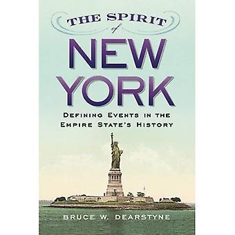 Der Geist von New York: definieren Ereignisse in das Empire State Geschichte (Excelsior-Editionen)