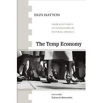 Temp ekonomin: Från Kelly flickor till Permatemps i efterkrigstidens Amerika