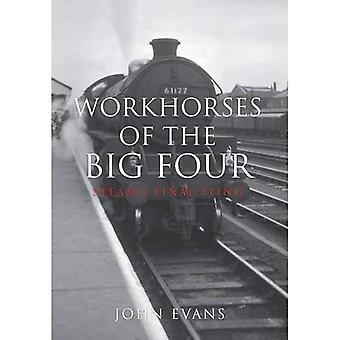 Workhorses of the Big Four: Steam's Final Fling (Amberley Railways)