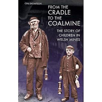 From the Cradle to the Coalmine: The Story of Children in Welsh Mines