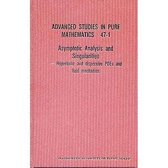 Asymptotiska analys och singulariteter: hyperboliska och spridande Pdes och strömningslära