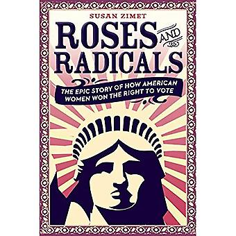 Roses and Radicals: Tiie Epic Story of How American� Women Won the Right to Vote