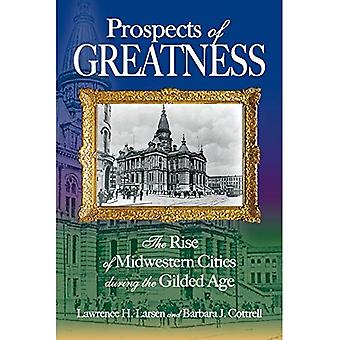 Prospects of Greatness: The� Rise of Midwestern Cities During the Gilded Age