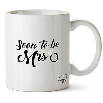 Hippowarehouse Soon To Be Mrs Printed Mug Cup Ceramic 10oz