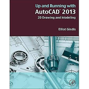 Bis und mit AutoCAD 2013: 2D zeichnen und modellieren