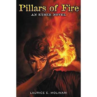 Piliers du feu par Molinari & Laurice Elehwany