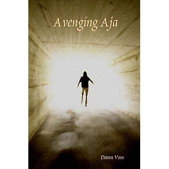 Avenging Aja by Voss & Dawn