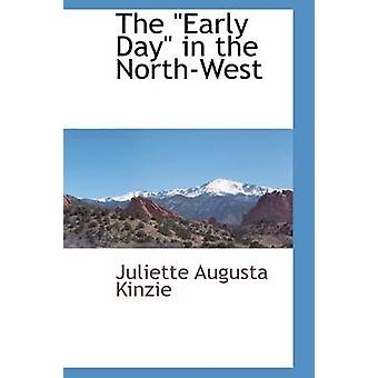 Die frühen Tag im Nordwesten von Kinzie & Juliette Augusta