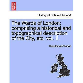 I reparti di Londra che comprende una descrizione storica e topografica della città ecc. vol. 1. di Thomas & Henry Esquire
