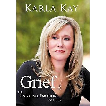 Chagrin l'émotion universelle de la perte par Karla Kay