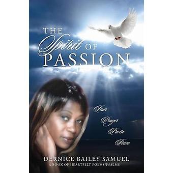 The Spirit of Passion Pain Prayer Praise Peace by Samuel & Dernice Bailey