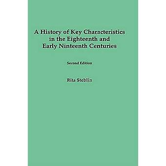 A History of Key Characteristics in the 18th and Early 19th Centuries Second Edition by Steblin & Rita