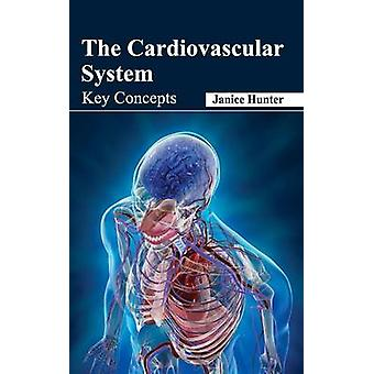 The Cardiovascular System Key Concepts by Hunter & Janice