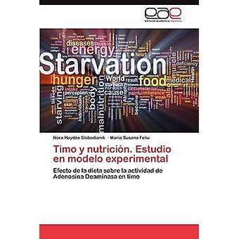 Timo y Nutricion. Estudio En Modelo sperimentale di Slobodianik & Nora Hayd