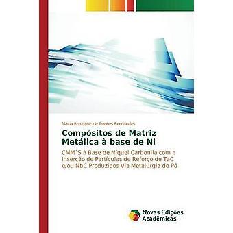 Compsitos de Matriz Metlica de base Ni por Fernandes Maria Roseane de Pontes