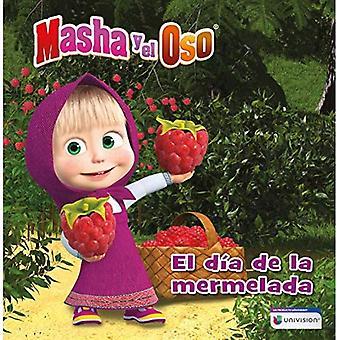 Masha Y El Oso: El D a de la Mermelada / Masha and the Bear: Jam Day (Masha y el Oso. lbum Ilustrado)