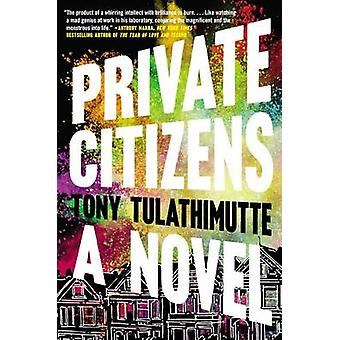 Private Citizens by Tony Tulathimutte - 9780062399106 Book