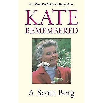 Kate Remembered by A Scott Berg - Scott A Berg - 9780425199091 Book