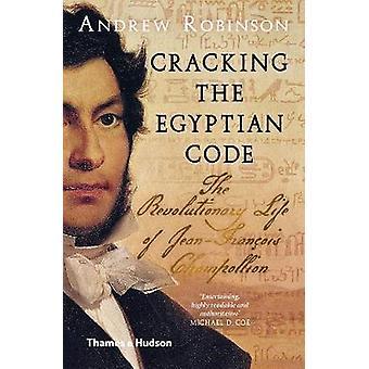 Fissuration du code égyptien-la vie révolutionnaire de Jean-Francois C