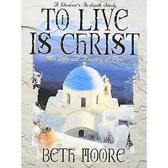 To Live is Christ Member Book by B. Moore - 9780767334129 Book