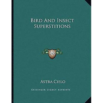 Bird and Insect Superstitions by Astra Cielo - 9781163011416 Book