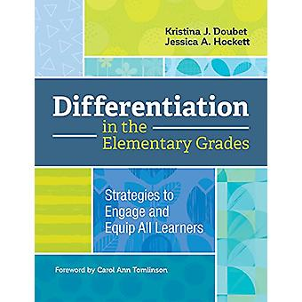 Differentiation in the Elementary Grades - Strategies to Engage and Eq