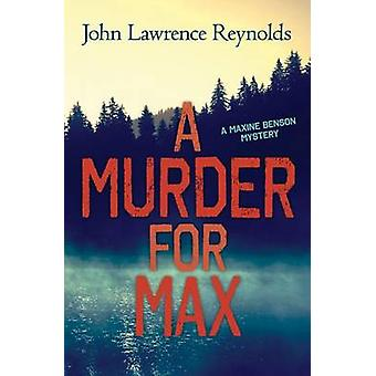 A Murder for Max - A Maxine Benson Mystery by John Reynolds - 97814598