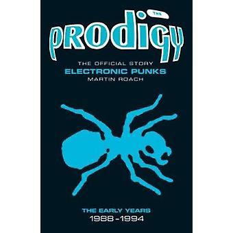 Den Prodigy-de första åren av Martin Roach-9781906191177 bok