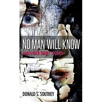No Man Will Know by Donald Southey - 9781910942635 Book