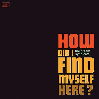 Dream Syndicate - How Did I Find Myself Here [CD] USA import