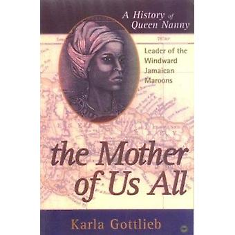 The Mother of Us All by Karla Gottlieb - 9780865435650 Book