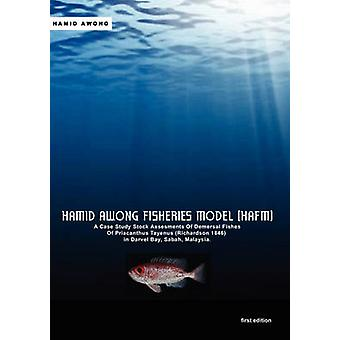 Hamid Awong Pesca Modello HAFM Un Case Study Stock Assesments Of Demersal Fishes Of Priacanthus Tayenus Richardson 1846 In Darvel Bay Sabah Malaysia di Awong & Hamid