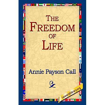 Die Freiheit des Lebens durch Aufruf & Annie Payson