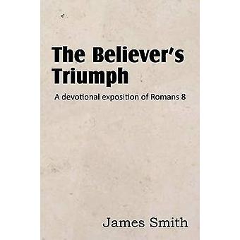 De gelovigen triomferen een devotionele expositie van Romeinen 8 door Smith & James