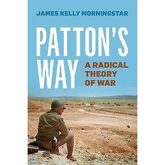 Pattons Way by James Kelly Morningstar
