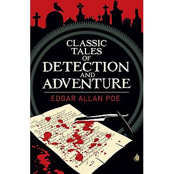 Classic Tales of Detection  Adventure by Edgar Allan Poe